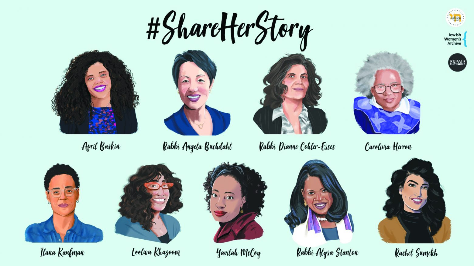 #ShareHerStory cartoon images of various women who will share their stories. Includes April Baskin, Rabbi angela Buchdahl, Rabbi Dianne Cohler-Esses, Carolivia Horen, Ilana Kaufman, Loolusa Khaseem, Yavilah McCoy, Rabbi Alysa Stanten, and Rachel Sumckh.