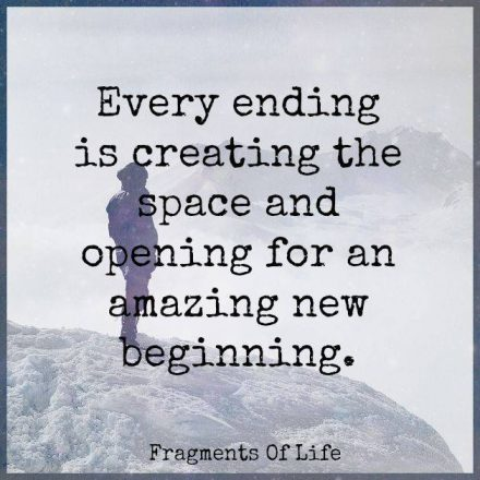 "Quote box reading ""Every ending is creating the space and opening for an amazing new beginning."" from Fragments of Life"