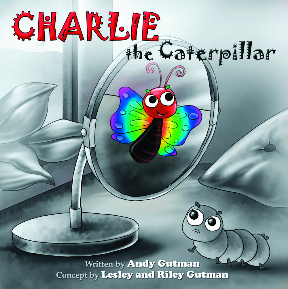 cover of the book Charlie the Caterpillar, written by Andy Gutman. Concept by Lesley and Riley Gutman