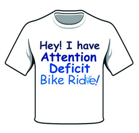 "T-shirt reading ""Hey! I have Attention Deficit Bike Ride!"""