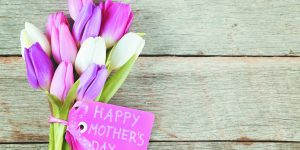For Openers: On Mother's Day
