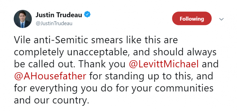 "Tweet from Justin Trudeau (@JustinTrudeau) reading ""Vile anti-Semitic smears like this are completely unacceptable, and should always be called out. Thank you @LevittMichael and @AHousefather for standing up to this, and for everything you do for your communities and our country."""