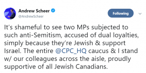 """Tweet from Andrew Scheer (@AndrewScheer) reading """"It's shameful to see two MPs subjects to such anti-Semitism, accused of dual loyalties, simply because they're Jewish & support Israel. The entire @CPC_HQ caucus & I stand w/ our colleagues across the aisle, proudly supportive of all Jewish Canadians."""""""