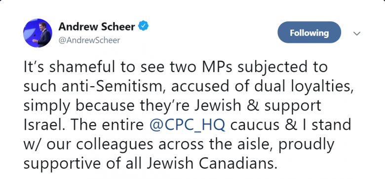 "Tweet from Andrew Scheer (@AndrewScheer) reading ""It's shameful to see two MPs subjects to such anti-Semitism, accused of dual loyalties, simply because they're Jewish & support Israel. The entire @CPC_HQ caucus & I stand w/ our colleagues across the aisle, proudly supportive of all Jewish Canadians."""