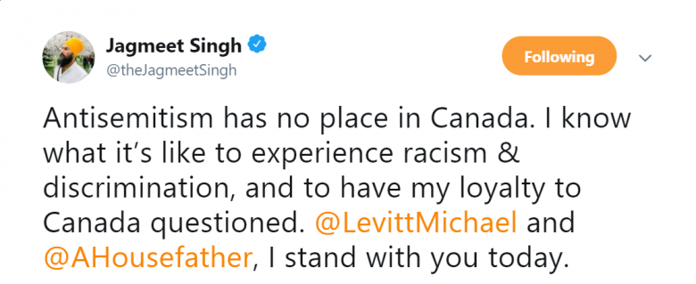 "Tweet from Jagmeet Singh (@theJameetSingh) reading ""Antisemitism has no place in Canada. I know what it's like to experience racism & discrimination, and to have my loyalty to Canada questioned. @LevittMichael and @AHousefather, I stand with you today."""