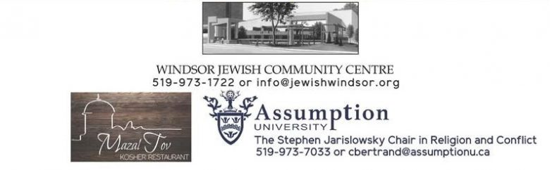 Sponsors for An Evening With Dr. Shachar M. Pinsker: Windsor Jewish Community Centre, Mazal Tov Kosher Restaurant, Assumption University