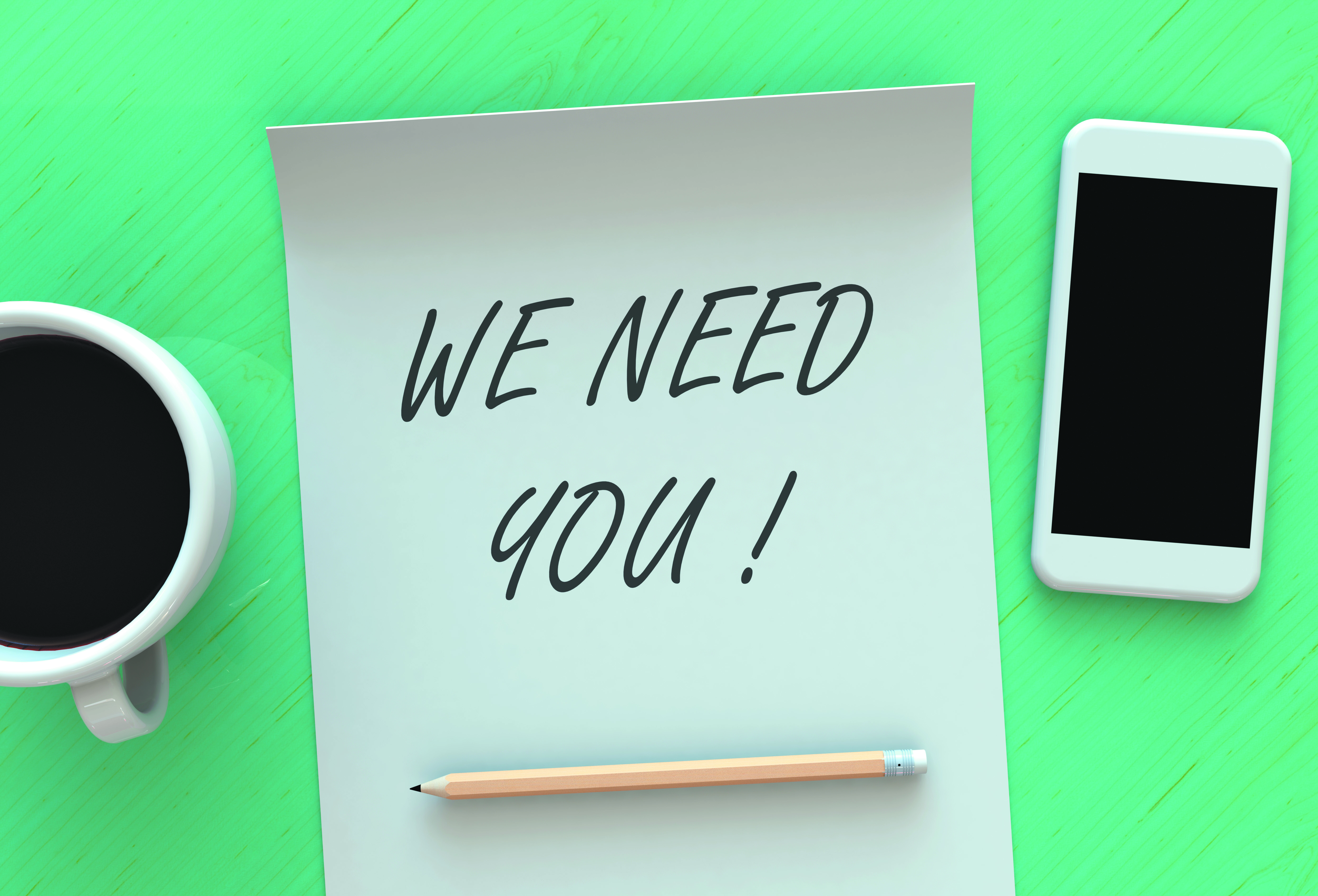 WE NEED YOU, message on paper, smart phone and coffee on table