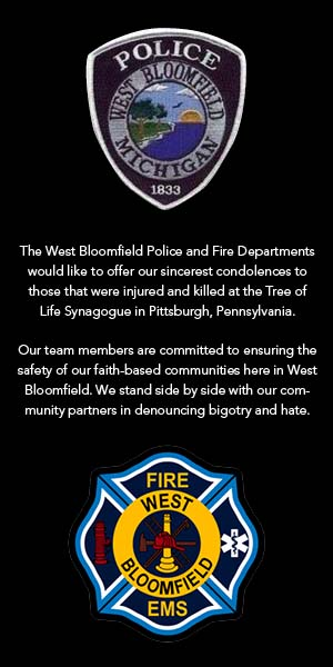 "Ad with the West Bloomfield, Michigan police and fire department logos that reads ""The West Bloomfield Police and Fire Departments would like to offer our sincerest condolences to those that were injured and killed at the Tree of Life Synagogue in Pittsburgh, Pennsylvania. Our team members are committed to ensuring the safety of our faith-based communities here in West Bloomfield. We stand side by side with our community partners in denouncing bigotry and hate."""