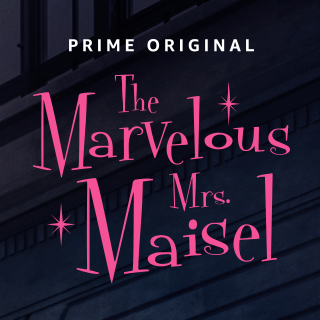 Prime Original The Marvelous Mrs. Maisel