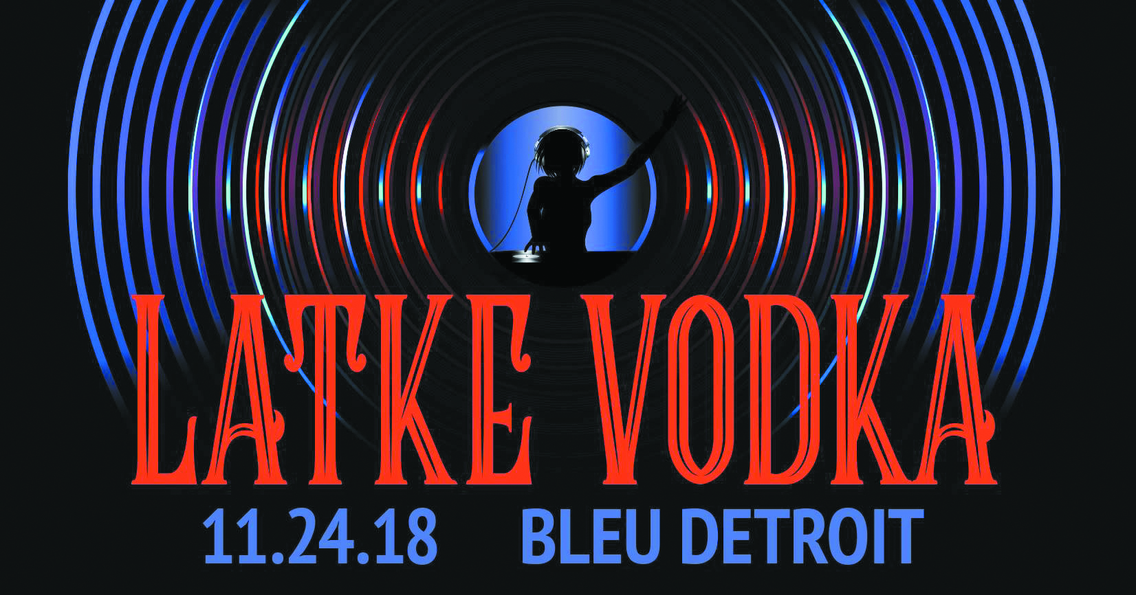 Latke Vodka 11.24.2018 Bleu Detroit