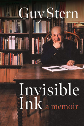 Invisible Ink: A Memoir by Guy Stern