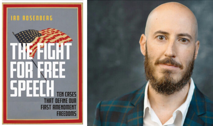 'The Fight for Free Speech' (NYU Press) by author and free speech legal expert Ian Rosenberg.