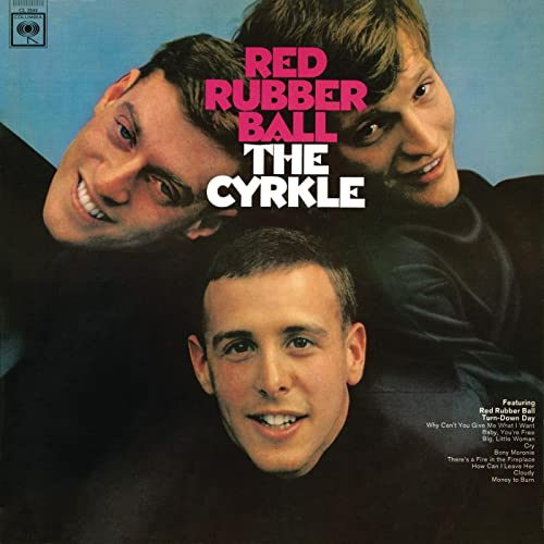"""The Cyrkle had two major hit records in 1966, """"Red Rubber Ball"""" and """"Turn Down Day."""""""